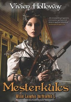 (26) Mesterkulcs · Vivien Holloway · Könyv · Moly Best Book Covers, Akita, Steampunk, Movies, Movie Posters, Books, Products, Libros, Films