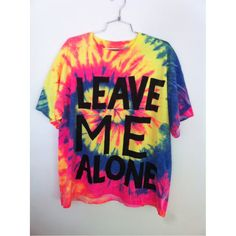 YARD666SALE leave me alone tie dye t shirt YARD666SALE ($43) ❤ liked on Polyvore featuring tops, t-shirts, shirts, tees, tie dye shirts, tie dyed t shirts, rainbow t shirt, vintage silk shirts and tee-shirt