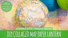 DIY Collaged Map Paper Lantern - Weekly Recap - HGTV Handmade