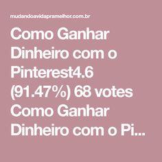 """Como Ganhar Dinheiro com o Pinterest4.6 (91.47%) 68 votes Como Ganhar Dinheiro com o Pinterest? Muita gente pode se fazer essa pergunta.  Pois para muitos o Pinterest é apenas uma """"Rede Social"""", fonte de inspiração!  E é aí que está o maior engano. O Pinterest não é uma rede social, ele é uma"""
