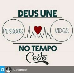 """Deus une Pessoas ❤ Vidas no tempo certo."" @juavanco"