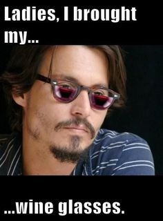 You'll hear no whining from me.  #johnnydepp #wineglasses #funnypics