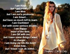 I'm kind but I get cranky, I'm nice but not a pushover ~ zen to zany