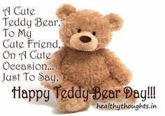 Teddy Bear Day Wishes on this Valentines Week... A Cute Teddy Bear, To My Cute Friend...