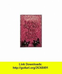 Living Beyond the Daily Grind, Book 2 Reflections on the Songs and Sayings in Scripture (9780849906732) Charles R. Swindoll , ISBN-10: 0849906733  , ISBN-13: 978-0849906732 ,  , tutorials , pdf , ebook , torrent , downloads , rapidshare , filesonic , hotfile , megaupload , fileserve