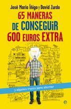 """Para luchar contra la crisis hoy os recomendamos: """"65 maneras de conseguir 600 euros extra"""" de José María Íñigo como siempre a un precio Tagus Today: 1,98 €."""
