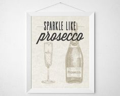 Sparkle like Prosecco - bar print wall decor art - funny alcohol drinker bartending cocktail home modern quote poster saying champagne wine by BokehEverAfter