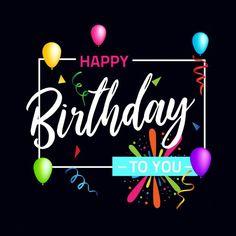Happy Birthday to you Happy Birthday Boss Images, Happy Birthday Sister Cake, Happy Birthday Cake Hd, Happy Birthday Ballons, Wish You Happy Birthday, Happy Birthday Flower, Happy Belated Birthday, Happy Birthday Greetings, Happy Birthday Banners