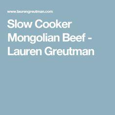 Slow Cooker Mongolian Beef - Lauren Greutman