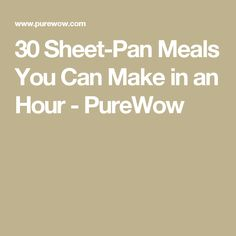 30 Sheet-Pan Meals You Can Make in an Hour - PureWow