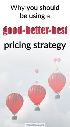 A good-better-best strategy is often used to increase revenue per sale. Find out how it can increase your average sale value, decrease the requests for discounts, and what you must consider to implement it successfully. Business Advice, Home Based Business, Business Planning, Online Business, Price Strategy, Business Inspiration, Small Business Marketing, Writing Skills, How To Stay Healthy