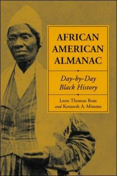 """""""African American Almanac: Day-by-Day Black History"""" by Leon Thomas Ross"""