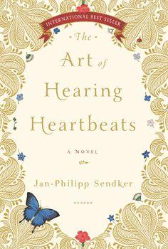 the art of hearing heartbeats | jan-philipp sendker