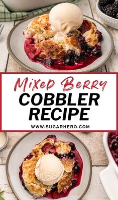 Mixed Berry Cobbler - this easy cobbler recipe is quick and delicious! Use any combination of berries you like (fresh or frozen!) to make classic berry cobbler. #sugarhero #berrycobbler #mixedberrycobbler #easyberrycobbler