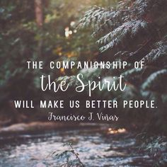 The companionship of the Spirit will make us better people. Francisco J Viñas LDS Quotes General Conference October 2015 Lds Quotes, Religious Quotes, Spiritual Quotes, Great Quotes, Quotes To Live By, Inspirational Quotes, Mormon Quotes, Prophet Quotes, Gospel Quotes