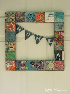 Scrapbook paper/magazine/greeting card/fabric on wood frame, add simple ribbon bunting.