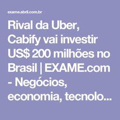 Rival da Uber, Cabify vai investir US$ 200 milhões no Brasil   EXAME.com - Negócios, economia, tecnologia e carreira