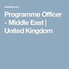 Programme Officer - Middle East | United Kingdom