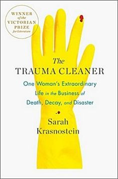 The Trauma Cleaner by Sarah Krasnostein ~ Kittling: Books