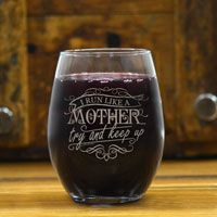 This stemless wine glass engraved with our exclusive Run Like A Mother design makes a perfect gift for a runner and a great addition to a home bar.