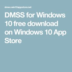 DMSS for Windows 10 free download on Windows 10 App Store