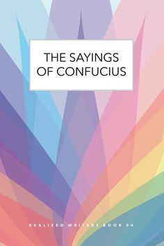 The Sayings of Confucius Poetry For Kids, Book Reader, Breeze, Writer, Fiction, Ebooks, Language, Wisdom, Sayings