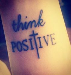 "Quote Tattoo ""Think Positive"""