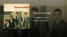"""""""Flowers on the Wall"""" - The Statler Brothers ... RIP Lee DeWitt @ 52 (3/12/1938 - 8/15/1990)"""