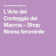 L'Arte del Conteggio dei Macros – Shop fitness femminile