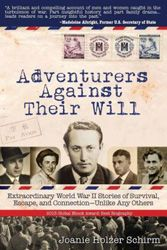 Meticulously researched, Joanie Holzer Schirm's Adventurers Against Their Will is a labor of love.
