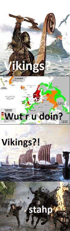 """""""Stahp, Vikings!"""" """"No."""""""