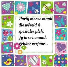 Lekker Verjaar Happy Birthday Images, Happy Birthday Cards, Birthday Wishes, Guys And Dolls, Happy B Day, Afrikaans, Me Quotes, Birthdays, Anniversary