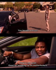 What is a Prius good for? Haha this show. Super Funny, Funny Cute, Hilarious, Funny Shit, Funny Stuff, Funny Weed Quotes, Sneaks Up, Tv Quotes, Best Funny Pictures