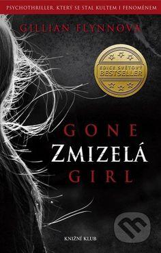She is a bookaholic: Recenze: Zmizelá Books To Read, My Books, Anthony Doerr, Gillian Flynn, My Addiction, David Fincher, Gone Girl, Thriller, Roman