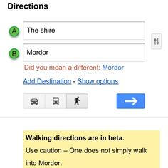 """One does not simply walk into Mordor."" Google, thank you for making my day"