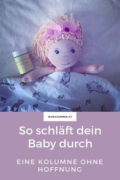 Baby und Durchschlafen - ein Mythos! #kolumne #mamajammer #durchschlafen #kleinkind #baby #schlaf Brei Baby, Blog, Sleep, Parents, Tips And Tricks, World, Kids, Blogging