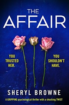 Buy The Affair: A gripping psychological thriller with a shocking twist by Sheryl Browne and Read this Book on Kobo's Free Apps. Discover Kobo's Vast Collection of Ebooks and Audiobooks Today - Over 4 Million Titles! Got Books, I Love Books, Books To Read, Thriller Books, Mystery Thriller, What To Read, Book Photography, Book Nerd, Book Lists