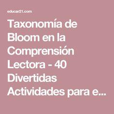 Taxonomía de Bloom en la Comprensión Lectora - 40 Divertidas Actividades para el Aula | Infografía PARTE 2 - Educar21