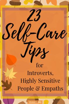 23 Self-Care Tips for the Introvert/HSP/Empath As an introvert, highly sensitive person (HSP) or empath, you need to take care of yourself and protect your mental health. Here are 23 best self-care tips. Highly Sensitive Person, Sensitive People, Self Care Activities, Self Care Routine, Best Self, Take Care Of Yourself, Stress Relief, Self Improvement, Self Help