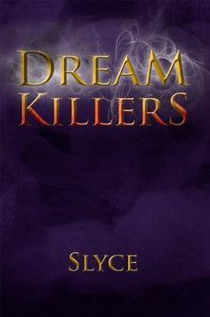 Dream Killers, http://www.amazon.com/dp/B0057G2EX8/ref=cm_sw_r_pi_awd_jlLGsb1PNXBTR