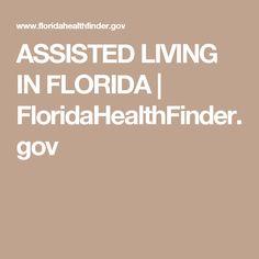 ASSISTED LIVING IN FLORIDA | FloridaHealthFinder.gov