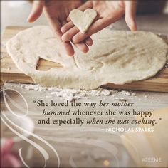 She loved the way her mother hummed whenever she was happy and especially when she was cooking. I Miss My Mom, Mom And Dad, The Longest Ride, Walk To Remember, The Last Song, Nicholas Sparks, Daughter Quotes, Film Music Books, Book Of Life