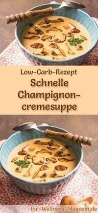 Low carb recipe for mushroom cream soup: low in carbohydrates, low in calories and healthy. A simple, quick soup recipe, perfect for slimming Schnelle Low Carb Champignoncremesuppe – gesundes, einfaches Rezept Quick Soup Recipes, Fun Easy Recipes, Low Carb Recipes, Easy Meals, Detox Recipes, Mushroom Cream Soup, Fast Low Carb, Detox Soup, Smoothie Detox