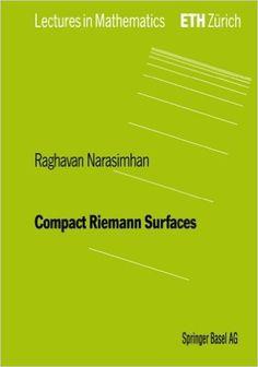 Compact Riemann Surfaces Lectures in Mathematics. ETH Zürich: Amazon.es: Raghavan Narasimhan, R. Narasimhan: Libros en idiomas extranjeros