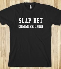 SLAP BET COMMISSIONER T-shirts, Organic Shirts, Hoodies, Kids Tees, Baby One-Pieces and Tote Bags