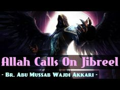Allah Calls On Jibreel ᴴᴰ ┇ Powerful Speech ┇ by Abu Mussab Wajdi Akkari...