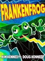 Frankenfrog:         When a mad scientist  has a very  big  fly problem  what else could he do but create Frankenfrog?