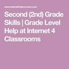 Second (2nd) Grade Skills | Grade Level Help at Internet 4 Classrooms