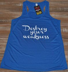 Destroy Your Weakness Shirt - Crossfit Shirt - Workout Tank Top - Running Tank Top - Fitness Shirt