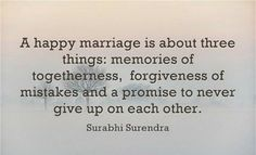 "It's a PROMISE. ""A happy marriage is about three things: memories of togetherness, forgiveness of mistakes, and a promise to never give up on each other."" —Surabhi Surendra Get the best tips and how to have strong marriage/relationship here: Good Marriage Quotes, Marriage Relationship, Marriage Tips, Love And Marriage, Relationships, Broken Marriage, Healthy Marriage, Beautiful Marriage Quotes, Marriage Promises"